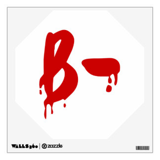 Blood Group B- Negative #Horror Hospital Wall Decal