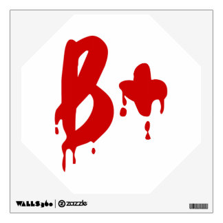 Blood Group B+ Positive #Horror Hospital Wall Decal