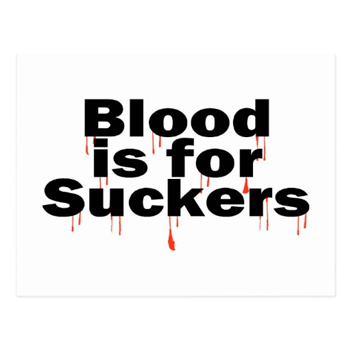 Blood Is For Suckers Post Cards