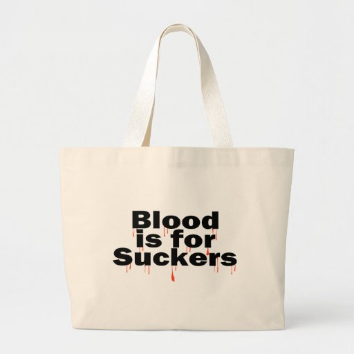Blood Is For Suckers Tote Bag