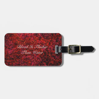 Blood Is Thicker Than Water Tag For Luggage