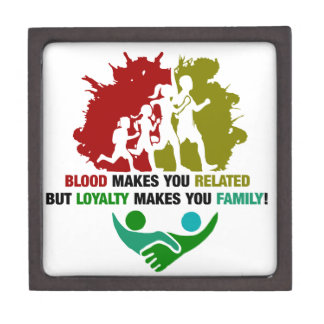 Blood Makes You Related Loyalty Makes You family Jewelry Box