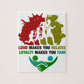 Blood Makes You Related Loyalty Makes You family Jigsaw Puzzle