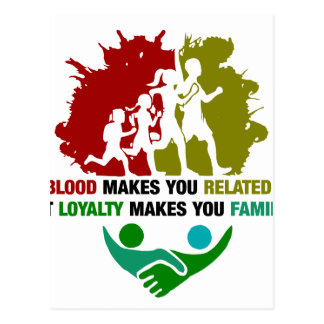 Blood Makes You Related Loyalty Makes You family Postcard