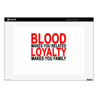 """Blood makes you related loyalty makes you family T 15"""" Laptop Decals"""