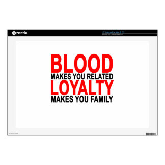 Blood makes you related loyalty makes you family T Laptop Decals