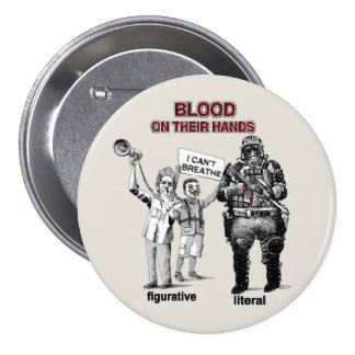 Blood on their hands button