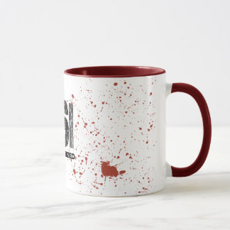 Blood Spatter CSI Unauthorized Mug