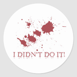Blood Splatter - I didn't do it Classic Round Sticker
