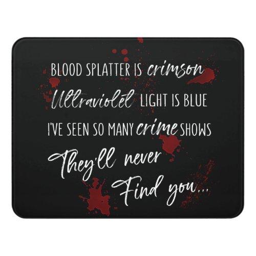 Blood Stains Are Crimson Red  Dark Murder Mystery Door Sign
