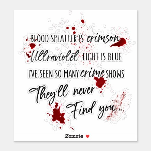 Blood Stains Are Crimson Red  Dark Murder Mystery Sticker