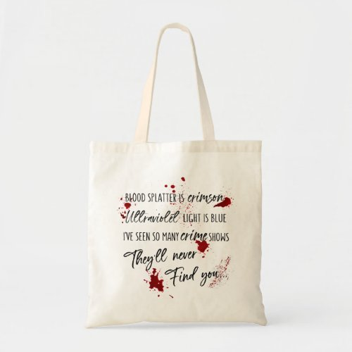 Blood Stains Are Crimson Red  Dark Murder Mystery Tote Bag