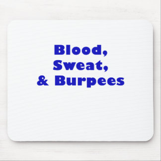 Blood Sweat and Burpees Mouse Pad