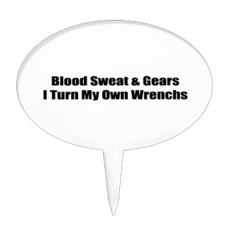 Blood Sweat And Gear I Turn My Own Wrenches Cake Picks