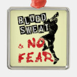 Blood, Sweat and No Fear lacrosse Metal Ornament