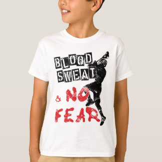 Blood, Sweat and No Fear Lacrosse T-Shirt
