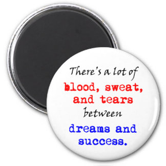 Blood Sweat and Tears 2 Inch Round Magnet