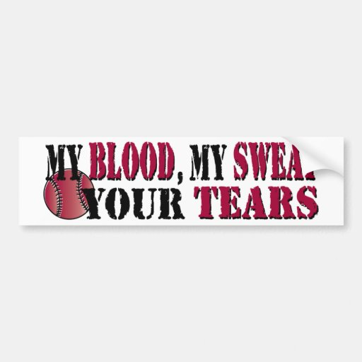 Blood sweat tears - baseball/softball bumper sticker