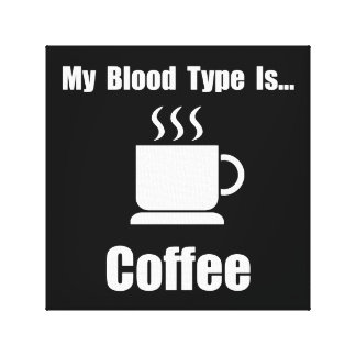 Blood Type Coffee Canvas Print