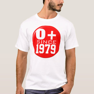 """Blood type O + Since """"your date of birth"""" T-Shirt"""