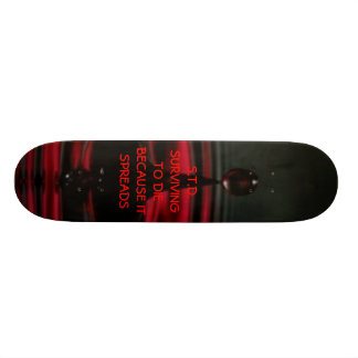 BloodDrip, S.T.D.SURVIVNG TO DIEBECAUSE IT SPRE... Custom Skateboard