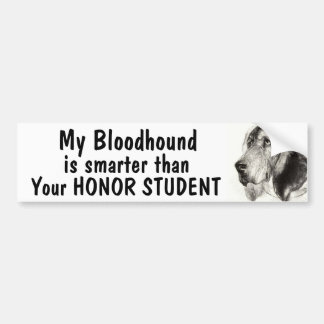Bloodhound is smarter than your honor student bumper stickers