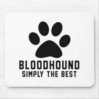 Bloodhound Simply the best Mouse Pad