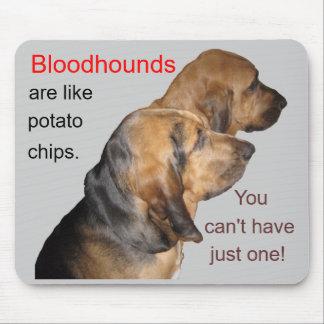Bloodhounds, are like, potato chips . . . Mousepad