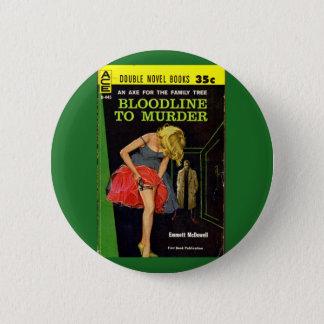Bloodline to Murder pulp cover Button