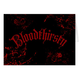 Bloodthirsty Greeting Cards
