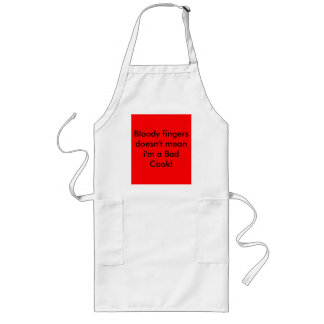 Bloody fingers doesn't mean i'm a Bad Cook! Long Apron