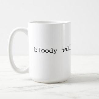 Bloody hell - British slang Coffee Mug