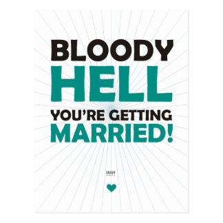 Bloody Hell You're Getting Married Postcard