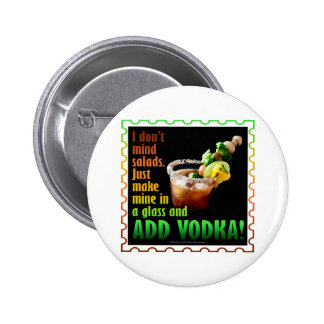 BLOODY MARY, LOADED UP WITH BOOZE PINBACK BUTTON