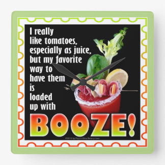 BLOODY MARY, Loaded Up with Booze! Square Wall Clock