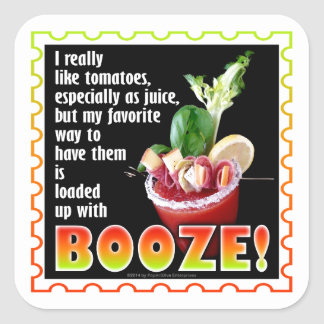 BLOODY MARY, Loaded Up with Booze! Square Sticker