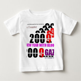 BLOODY NEW YEAR 2009 FOR GAZA2 BABY T-Shirt