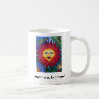 Bloody Sun- Anywhere, but here! Coffee Mug
