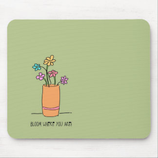 Bloom Where You Are Flower Vase Mouse Pad