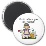 Bloom Where You Are Planted 2 Inch Round Magnet