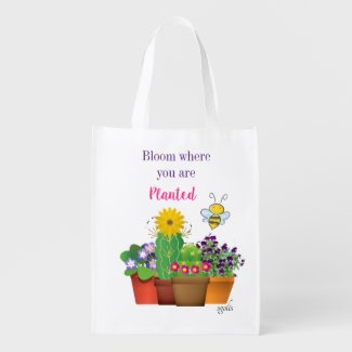 Bloom Where You are Planted / Flower Garden Grocery Bag