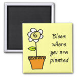 Bloom Where You Are Planted II 2 Inch Square Magnet