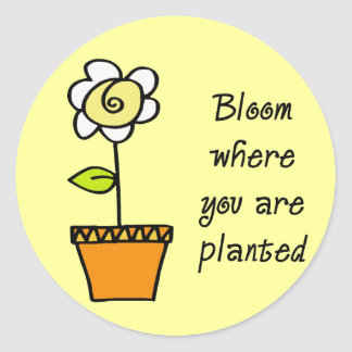 Bloom Where You Are Planted II Classic Round Sticker
