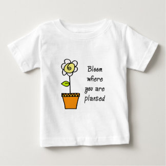 Bloom Where You Are Planted II T Shirt