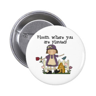 Bloom Where You Are Planted Pinback Button