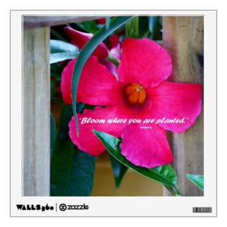 Bloom Where You Are Planted! Poster Room Sticker
