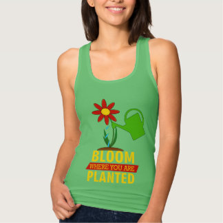 BLOOM Where YOU Are PLANTED Tank Top