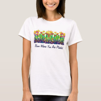 Bloom Where You Are Planted Tulip Shirt