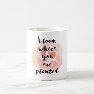 Bloom Where You Are Planted Watercolor Rose Coffee Mug