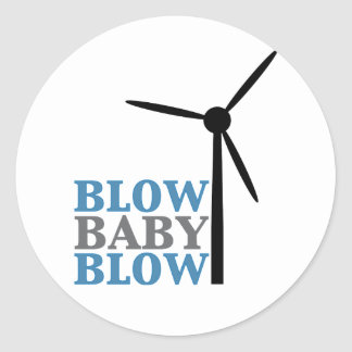blow baby blow (wind energy) classic round sticker